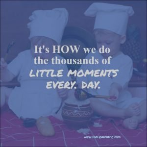 It's how we do the thousands of little moments every day.