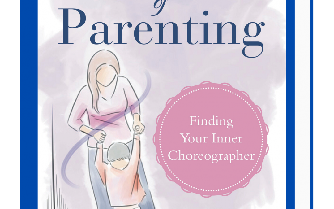 The Dance of Parenting